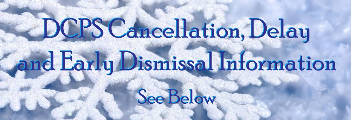 See below for DCPS cancellation, delay and early dismissal procedures
