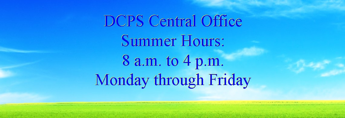 DCPS CO Summer Hours - 8 a.m. to 4 p.m. M-F