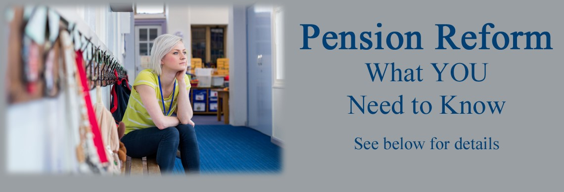 Pension Reform - What YOU need to know