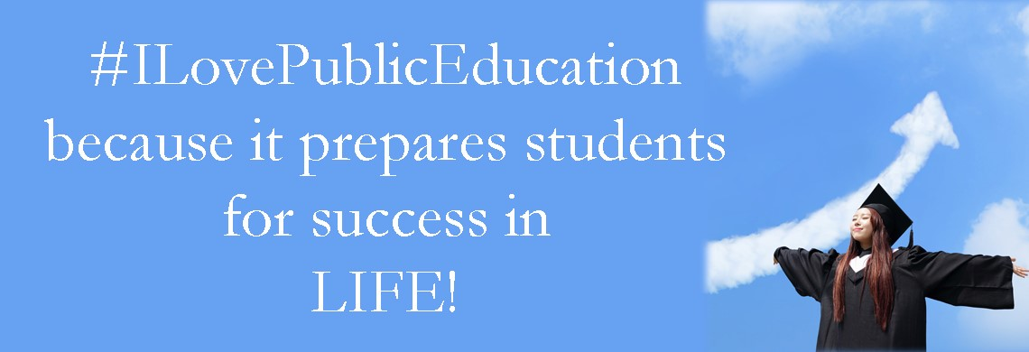 I Love Public Education because it prepares students for LIFE