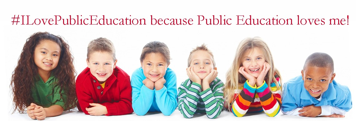 #ILovePublicEducation because Public Education loves kids!