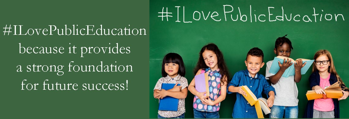 I Love Public Education because it provides a strong foundation for future success!
